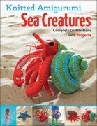 Knitted Amigurumi Sea Creatures