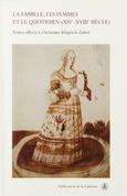 La famille, les femmes et le quotidien (XIVe-XVIIIe siècle)