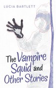 The Vampire Squid and Other Stories