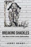 Breaking Shackles