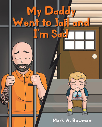 My Daddy Went to Jail and I'm Sad
