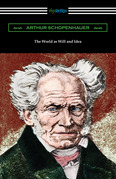 The World as Will and Idea: Complete One Volume Edition