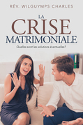 La Crise Matrimoniale