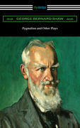 Pygmalion and Other Plays