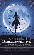 On Being Schizoaffective—A Surreal Soul