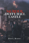 Murder at Duffy Hall Castle