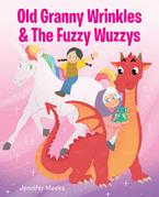 Old Granny Wrinkles & The Fuzzy Wuzzys