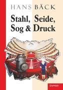 Stahl, Seide, Sog & Druck