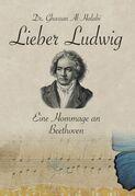 Lieber Ludwig