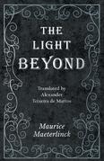 The Light Beyond - Translated by Alexander Teixeira de Mattos
