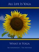 All Life Is Yoga: What is Yoga