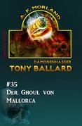 Tony Ballard #35: Der Ghoul von Mallorca