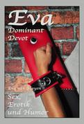 Eva - Dominant, Devot