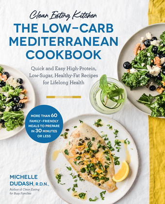 Clean Eating Kitchen: The Low-Carb Mediterranean Cookbook