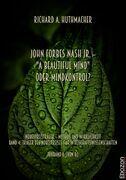 """John Forbes Nash Jr. – """"A Beautiful Mind"""" oder Mindkontrol?"""