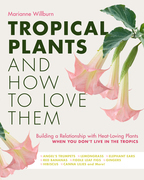 Tropical Plants and How to Love Them