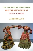 The Politics of Perception and the Aesthetics of Social Change