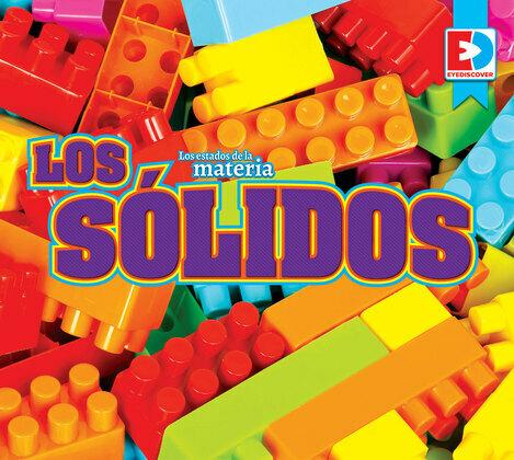 Los estados de la materia — Los sólidos