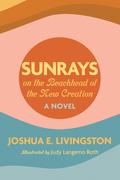 Sunrays on the Beachhead of the New Creation