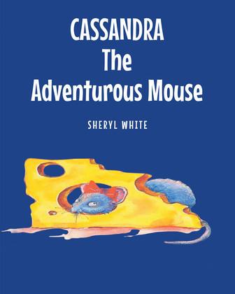 Cassandra the Adventurous Mouse