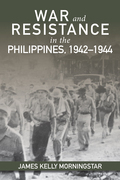 War and Resistance in the Philippines, 1942–1944