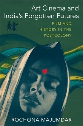 Art Cinema and India's Forgotten Futures