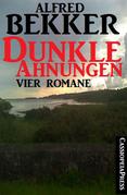 Dunkle Ahnungen (Vier unheimliche Romane)