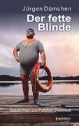 Der fette Blinde