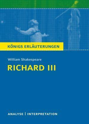 Richard III von William Shakespeare. Königs Erläuterungen.