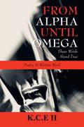 From Alpha Until Omega