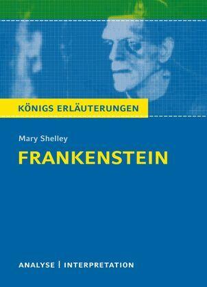 Frankenstein von Mary Shelley. Königs Erläuterungen.