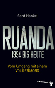 Ruanda 1994 bis heute
