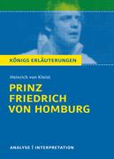 Prinz Friedrich von Homburg von Heinrich von Kleist. Textanalyse und Interpretation mit ausführlicher Inhaltsangabe und Abituraufgaben mit Lösungen.