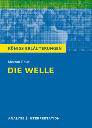 Die Welle - The Wave von Morton Rhue. Textanalyse und Interpretation mit ausführlicher Inhaltsangabe und Abituraufgaben mit Lösungen.