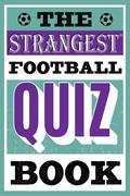 The Strangest Football Quiz Book