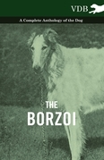 The Borzoi - A Complete Anthology of the Dog -