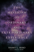 The Mysticism of Ordinary and Extraordinary Experience