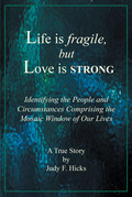 Life is fragile, but Love is STRONG