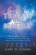 The Trinity Is the Matrix