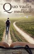 Quo vadis medicine