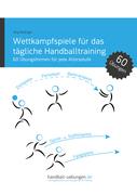 Wettkampfspiele für das tägliche Handballtraining