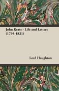 John Keats - Life and Letters (1795-1821)
