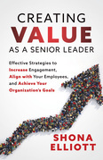 Creating Value as a Senior Leader