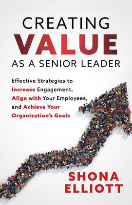Creating Value as a Senior Leader