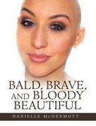 Bald, Brave, and Bloody Beautiful