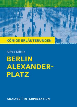 Berlin Alexanderplatz. Königs Erläuterungen.