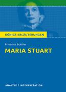 Maria Stuart von Friedrich Schiller. Textanalyse und Interpretation mit ausführlicher Inhaltsangabe und Abituraufgaben mit Lösungen.