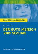 Der gute Mensch von Sezuan von Bertolt Brecht. Textanalyse und Interpretation mit ausführlicher Inhaltsangabe und Abituraufgaben mit Lösungen.