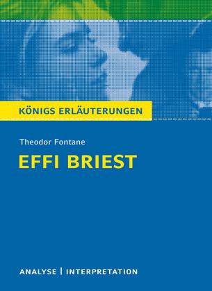 Effi Briest von Theodor Fontane. Textanalyse und Interpretation mit ausführlicher Inhaltsangabe und Abituraufgaben mit Lösungen.