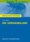 Die Verwandlung von Franz Kafka. Königs Erläuterungen.